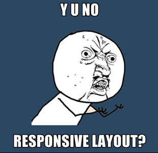y-u-no-responsive-layout