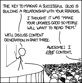 And remember...content is king [insert cliche here]