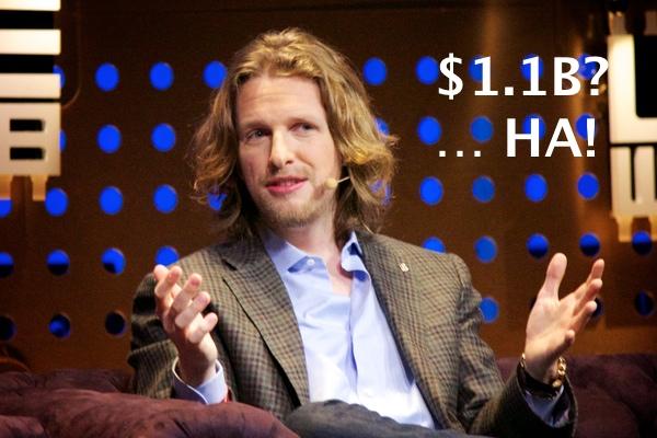 Only $1 Billion? Hah!