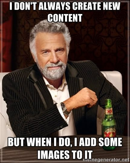 I don't always create new content